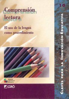 comprension lectora: el uso de la lengua como procedimiento-9788478272600
