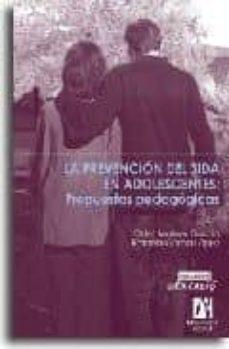 Libros de texto gratis para descargar libros electrónicos LA PREVENCION DEL SIDA EN ADOLESCENTES: PROPUESTAS PEDAGOGICAS