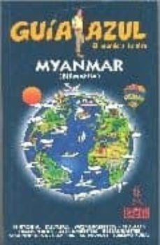 myanmar (birmania) (guia azul. el mundo a tu aire)-luis mazarrasa mowinckel-9788480234900