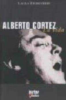 Descargar ALBERTO CORTEZ LA VIDA gratis pdf - leer online