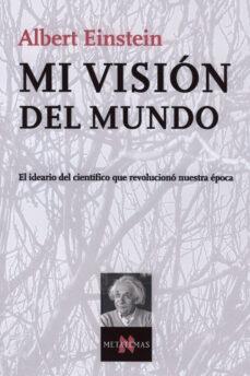 Inmaswan.es Mi Vision Del Mundo: El Ideario Del Cientifico Que Revoluciono Nu Estra Epoca Image