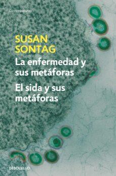 la enfermedad y sus metaforas: el sida y sus metaforas-susan sontag-9788483467800