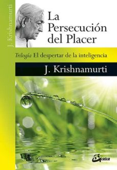 la persecución del placer-jiddu krishnamurti-9788484457800