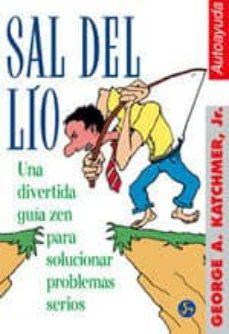 Concursopiedraspreciosas.es Sal Del Lio: Una Divertida Guia Zen Para Solucionar Problemas Ser Ios Image