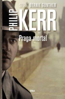 Online google books descargador gratis PRAGA MORTAL (SERIE BERNIE GUNTHER 8) 9788490565100 (Spanish Edition)  de PHILIP KERR