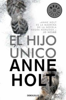 el hijo unico-anne holt-9788490624500