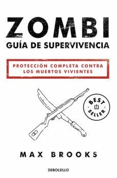 Descargar libro pdf djvu ZOMBI: GUIA DE SUPERVIVENCIA de MAX BROOKS (Literatura española) PDB FB2 RTF