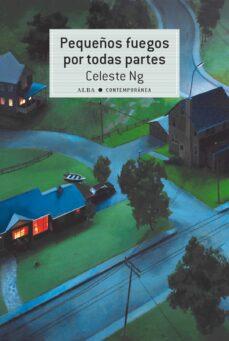 Descargando libros para encender gratis PEQUEÑOS FUEGOS POR TODAS PARTES de CELESTE NG 9788490653500