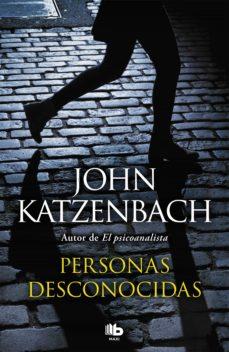 Descargar libros de kindle gratis sin tarjeta de crédito PERSONAS DESCONOCIDAS de JOHN KATZENBACH (Spanish Edition)