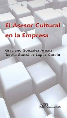 el asesor cultural en la empresa (ebook)-teresa; gonzález r. arnaiz, graciano gonzález lópez-cotelo-9788490854600