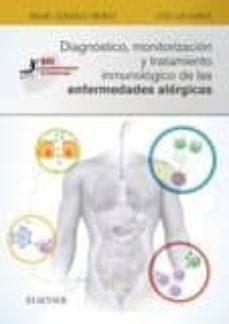E libro descarga gratuita móvil DIAGNÓSTICO, MONITORIZACIÓN Y TRATAMIENTO INMUNOLÓGICO DE LAS ENFERMEDADES ALÉRGICAS de MIGUEL GONZÁLEZ MUÑOZ