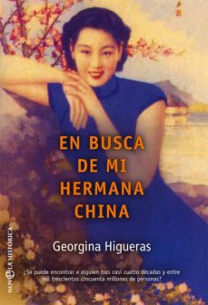 Epub descarga libros EN BUSCA DE MI HERMANA CHINA de GEORGINA HIGUERAS