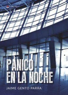 Ebooks gratis para descargar ipod PÁNICO EN LA NOCHE 9788491945000  en español de JAIME  GENTO  PARRA
