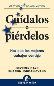 cuidalos o pierdelos. haz que los mejores trabajen contigo-beverly kaye-9788492452200