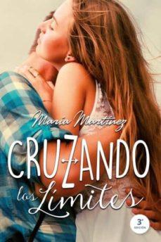 Descarga gratuita de archivos pdf ebooks CRUZANDO LOS LÍMITES de MARIA MARTINEZ.