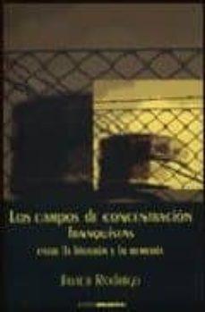 Descargar LOS CAMPOS DE CONCENTRACION FRANQUISTAS: ENTRE LA HISTORIA Y LA M EMORIA gratis pdf - leer online