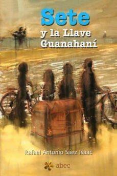 Descargar SETE Y LA LLAVE DE GUANAHANI gratis pdf - leer online