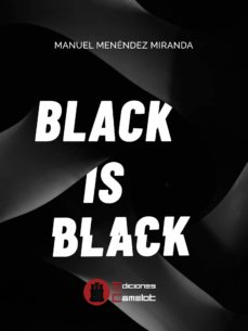 Pda descargar gratis ebook BLACK IS BLACK de MANUEL MENENDEZ MIRANDA MOBI FB2 iBook in Spanish 9788494940200