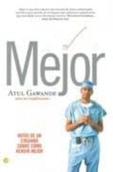 Libros de audio en inglés gratis para descargar. MEJOR: NOTAS DE UN CIRUJANO SOBRE COMO RENDIR MEJOR (Literatura española) MOBI de ATUL GAWANDE 9788495348500
