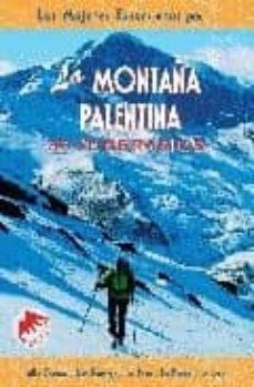 la montaña palentina (las mejores excursiones por): 30 itinerario s: alto carrion, alto pisuerga, la peña, la braña, la lora-raul diez gonzalez-estela garcia pandavanes-9788495368300