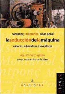 Descargar LA SEDUCCION DE LA MAQUINA: VAPORES, SUBMARINOS E INVENTORES gratis pdf - leer online