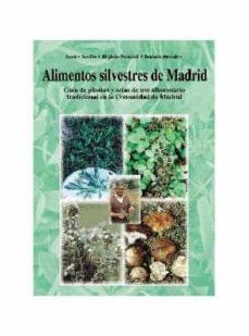 Relaismarechiaro.it Alimentos Silvestres De Madrid: Guia De De Plantas Y Setas De Uso Alimentario Tradicional En La Comunidad De Madrid Image