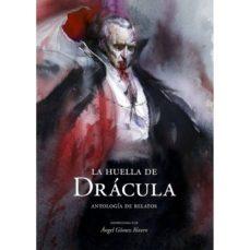 Epub descargas de libros electrónicos gratis LA HUELLA DE DRACULA iBook PDB de ANGEL GOMEZ RIVERO (Literatura española) 9788496235700