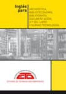 Descargar best sellers ebooks gratis INGLES PARA ARCHIVISTICA, BIBLIOTECONOMIA, BIBLIOGRAFIA, DOCUMENT ACION, HISTORIA DEL LIBRO Y NUEVAS TECNOLOGIAS. TEXTOS Y TRADUCCIONES COMENTADAS de