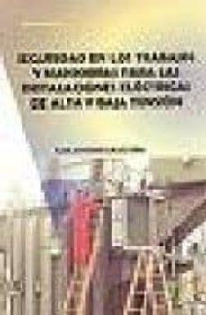 Descarga gratuita de libros electrónicos de Rapidshare. SEGURIDAD EN LOS TRABAJOS Y MANIOBRAS PARA LAS INSTALACIONES ELEC TRICAS DE ALTA Y BAJA TENSION