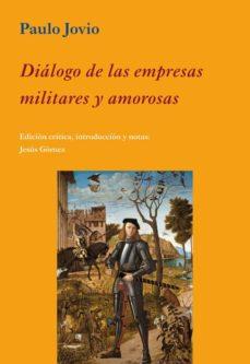 dialogo de las empresas militares y amorosas-paulo jovio-jesus gomez-9788496813700