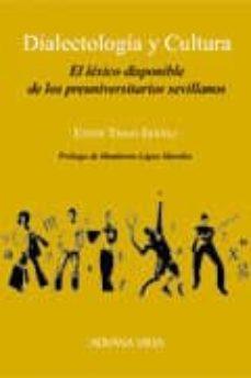DIALECTOLOGIA Y CULTURA: EL LEXICO DISPONIBLE DE LOS PREUNIVERSIT ARIOS SEVILLANOS - ESTER TRIGO IBAÑEZ | Adahalicante.org