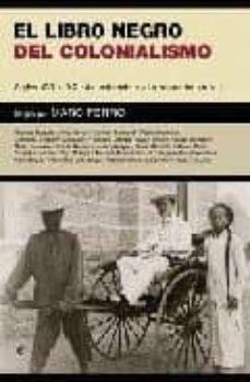el libro negro del colonialismo: del siglo xvi al siglo xxi: de l a exterminacion al arrepentimiento-marc ferro-9788497343800