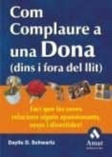 Cdaea.es Com Complaure Una Dona (Dins I Fora Del Llit): Faci Que Les Seves Relacions Siguin Apassionants, Sexys I Divertides! Image