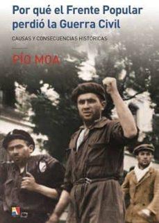 Amazon descargar gratis libros de audio POR QUE EL FRENTE POPULAR PERDIO LA GUERRA CIVIL: CAUSAS Y CONSEC UENCIAS HISTORICAS