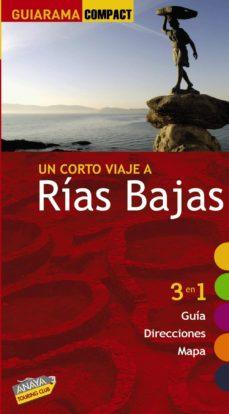Viamistica.es Un Corto Viaje A Rias Bajas 2010 (Guiarama Compact) 3 En 1: Guia , Direcciones, Mapa Image