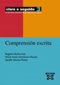 Descargas de libros Kindle gratis. COMPRENSION ESCRITA (CLARO E SEGUIDO 3): UN ENFOQUE COMUNICATIVO NA DIDACTICA DA LINGUA (Spanish Edition) de  ePub PDB 9788497821100