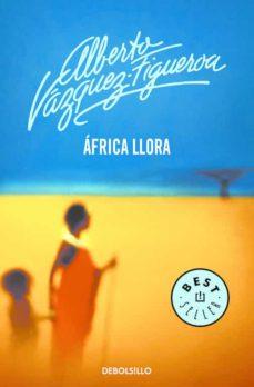 Descarga gratuita del formato de libro electrónico txt AFRICA LLORA  9788497931700