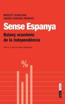 sense espanya. balanç economic de la independencia-modest guinjoan-9788498091700