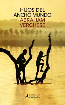 hijos del ancho mundo-abraham verghese-9788498382600
