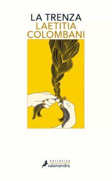 Descargar libro ingles LA TRENZA 9788498388800 de LAETITIA COLOMBANI ePub DJVU PDB (Literatura española)