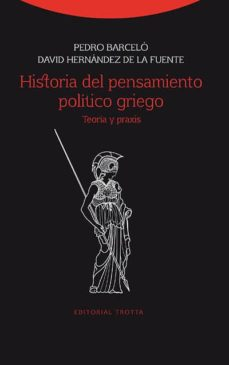 historia del pensamiento politico griego: teoria y praxis-pedro barcelo-9788498795400