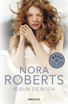 Descarga de libros completos gratis. ALBUM DE BODA de NORA ROBERTS (Literatura española)