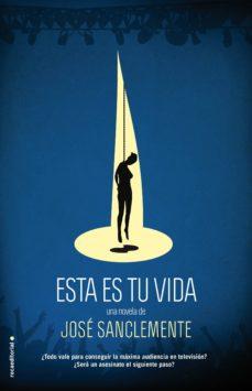 Descargando google ebooks kindle ESTA ES TU VIDA 9788499187600 in Spanish de JOSE SANCLEMENTE