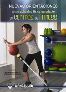 nuevas orientaciones para una actividad física saludable en centros de fitness (ebook)-jeronimo garcia fernandez-9788499932200