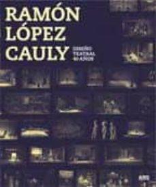 DISEÑO TEATRAL 40 AÑOS: RAMON LOPEZ CAULY - VV.AA. | Adahalicante.org