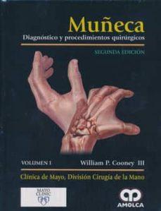 Descargas gratuitas de libros en español. MUÑECA. DIAGNOSTICO Y PROCEDIMIENTOS QUIRURGICOS, 2 VOLS.