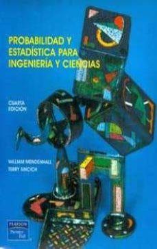 Encuentroelemadrid.es Probabilidad Y Estadistica Para Ingenieros Y Ciencias(4ª Ed.) Image