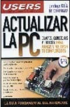 Chapultepecuno.mx Actualizar La Pc: Claves, Consejos Y Trucos Para Armar Y Mejorar Tu Computadora. Image