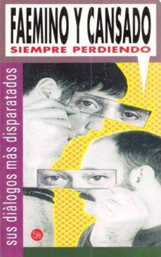 FAEMINO Y CANSADO, SIEMPRE PERDIENDO - FAEMINO Y CANSADO   Adahalicante.org