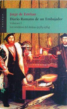 Elmonolitodigital.es Diario Romano De Un Embajador. Volumen I. Los Senderos Del Destino (1983-1984) Image